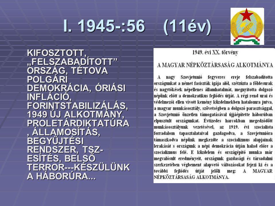 I. 1945-:56 (11év)