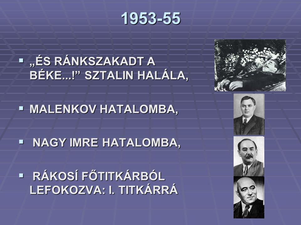 """1953-55 """"ÉS RÁNKSZAKADT A BÉKE...! SZTALIN HALÁLA,"""