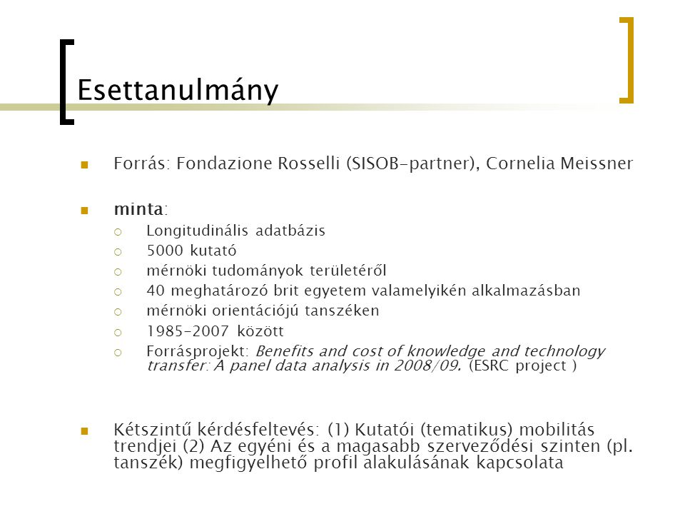 Esettanulmány Forrás: Fondazione Rosselli (SISOB-partner), Cornelia Meissner. minta: Longitudinális adatbázis.