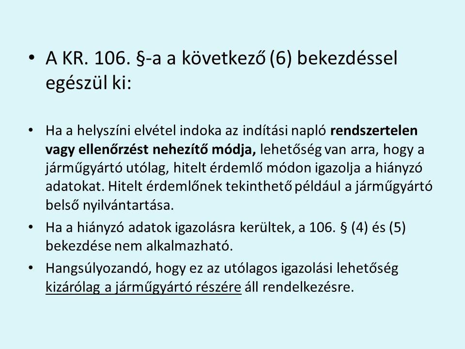A KR. 106. §-a a következő (6) bekezdéssel egészül ki: