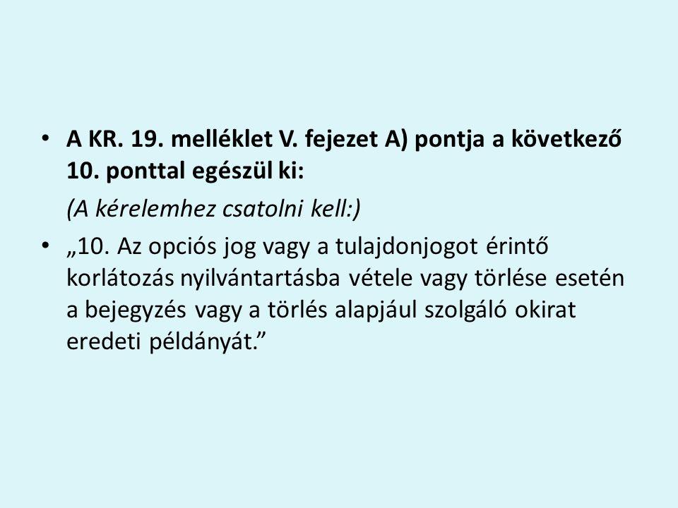 A KR. 19. melléklet V. fejezet A) pontja a következő 10