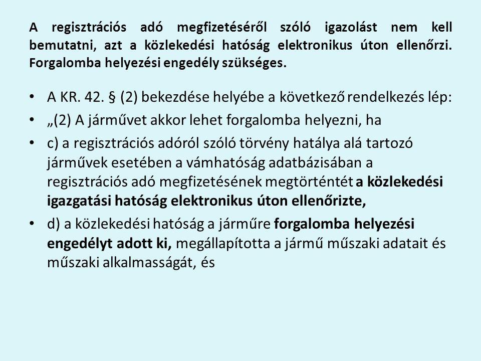 A KR. 42. § (2) bekezdése helyébe a következő rendelkezés lép: