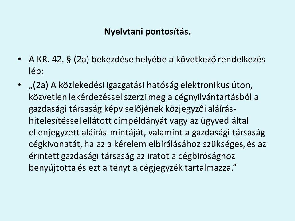 Nyelvtani pontosítás. A KR. 42. § (2a) bekezdése helyébe a következő rendelkezés lép: