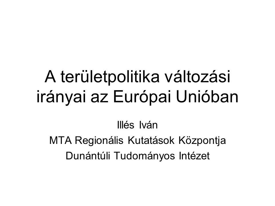 A területpolitika változási irányai az Európai Unióban