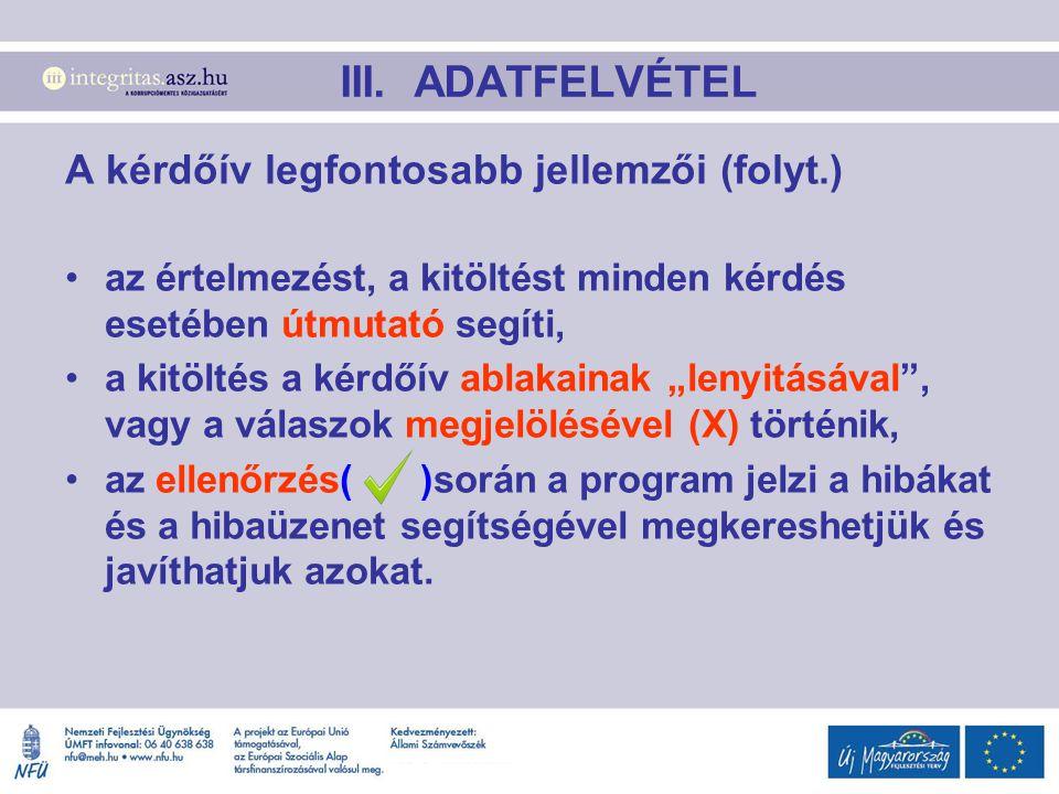 III. ADATFELVÉTEL A kérdőív legfontosabb jellemzői (folyt.)