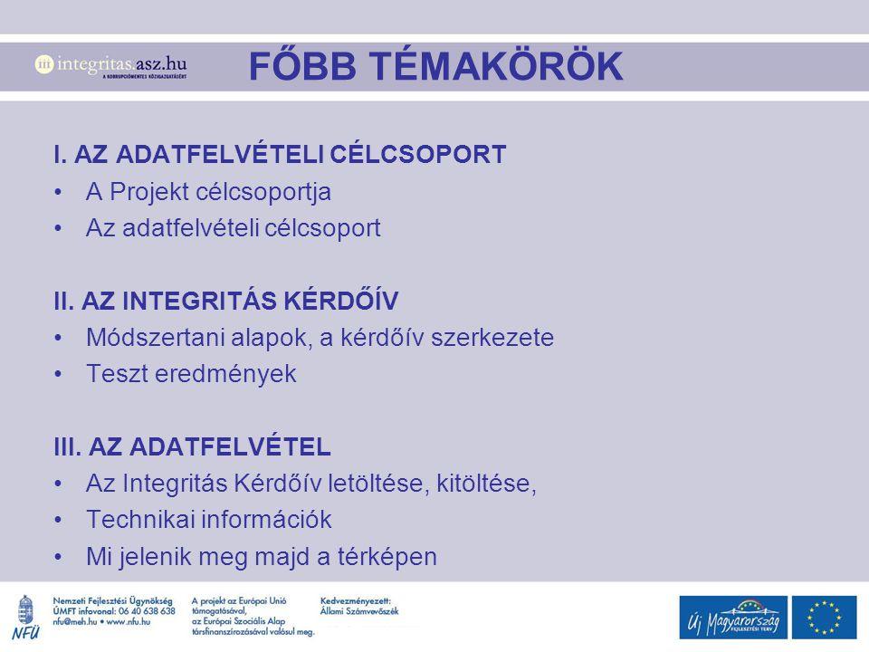 FŐBB TÉMAKÖRÖK I. AZ ADATFELVÉTELI CÉLCSOPORT A Projekt célcsoportja