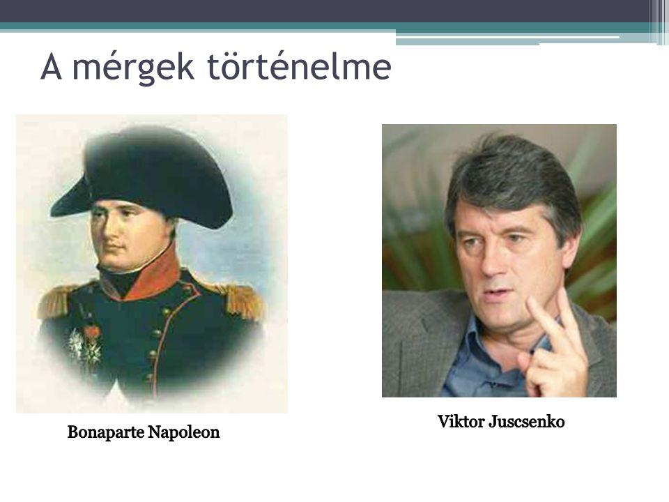 A mérgek történelme Bonaparte Napoleon Viktor Juscsenko