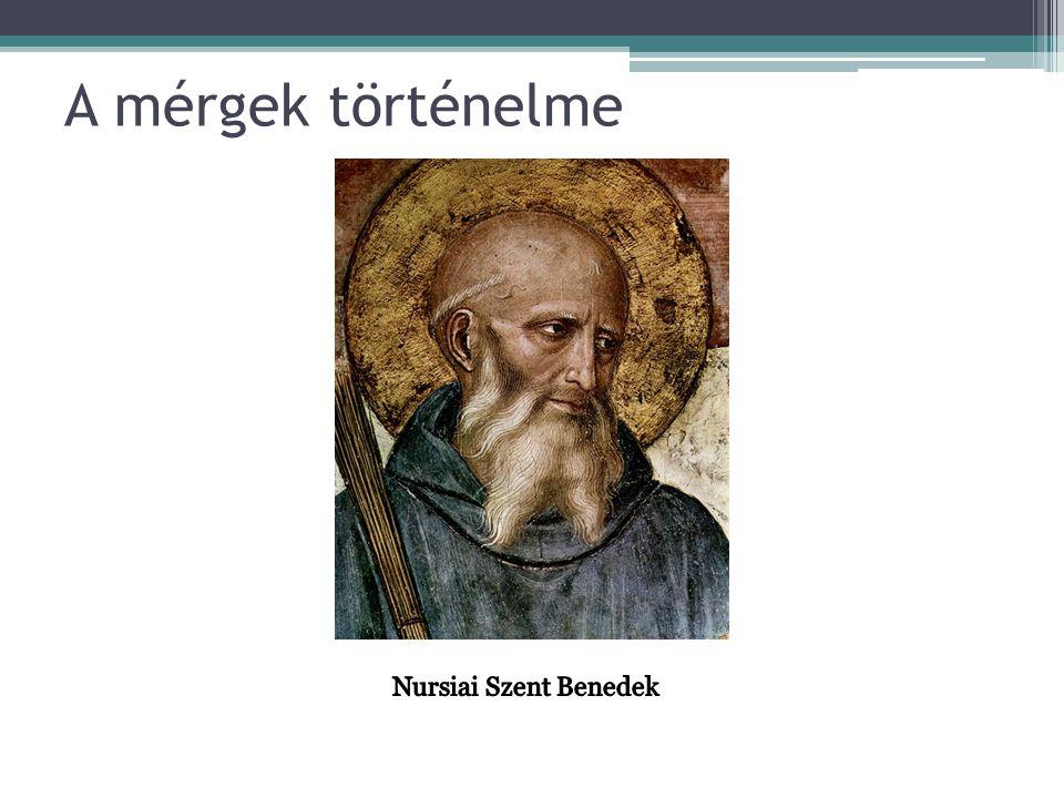 A mérgek történelme Nursiai Szent Benedek