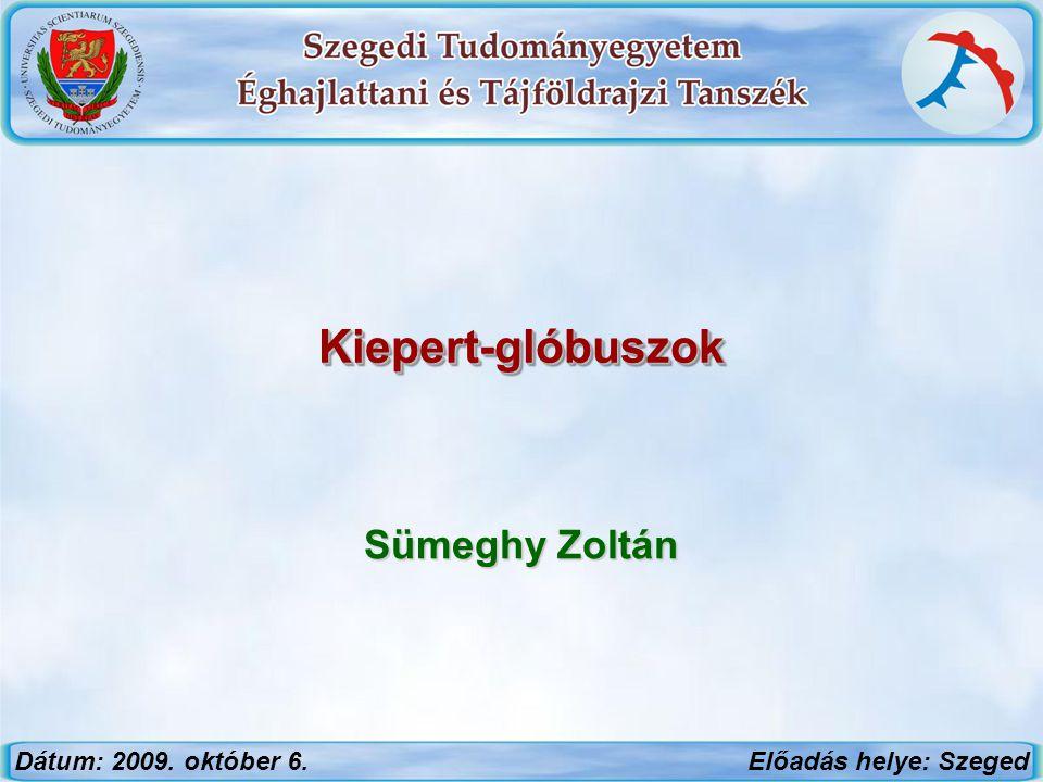 Kiepert-glóbuszok Sümeghy Zoltán Dátum: 2009. október 6.