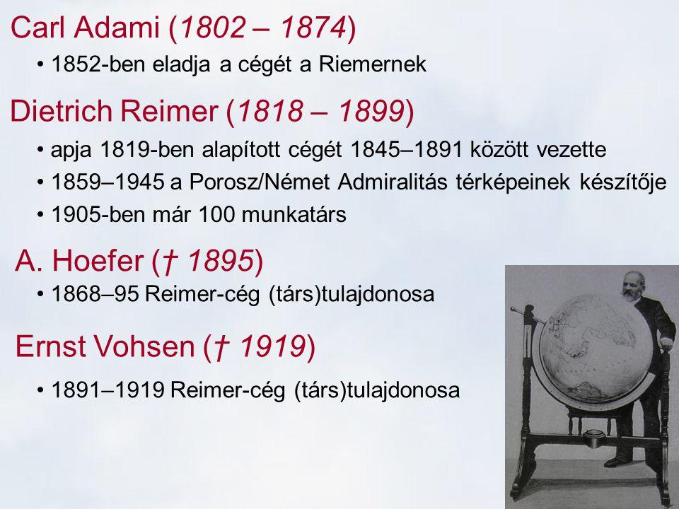 Carl Adami (1802 – 1874) Dietrich Reimer (1818 – 1899)