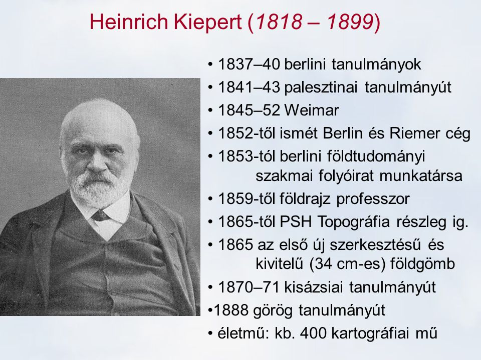 Heinrich Kiepert (1818 – 1899) 1837–40 berlini tanulmányok