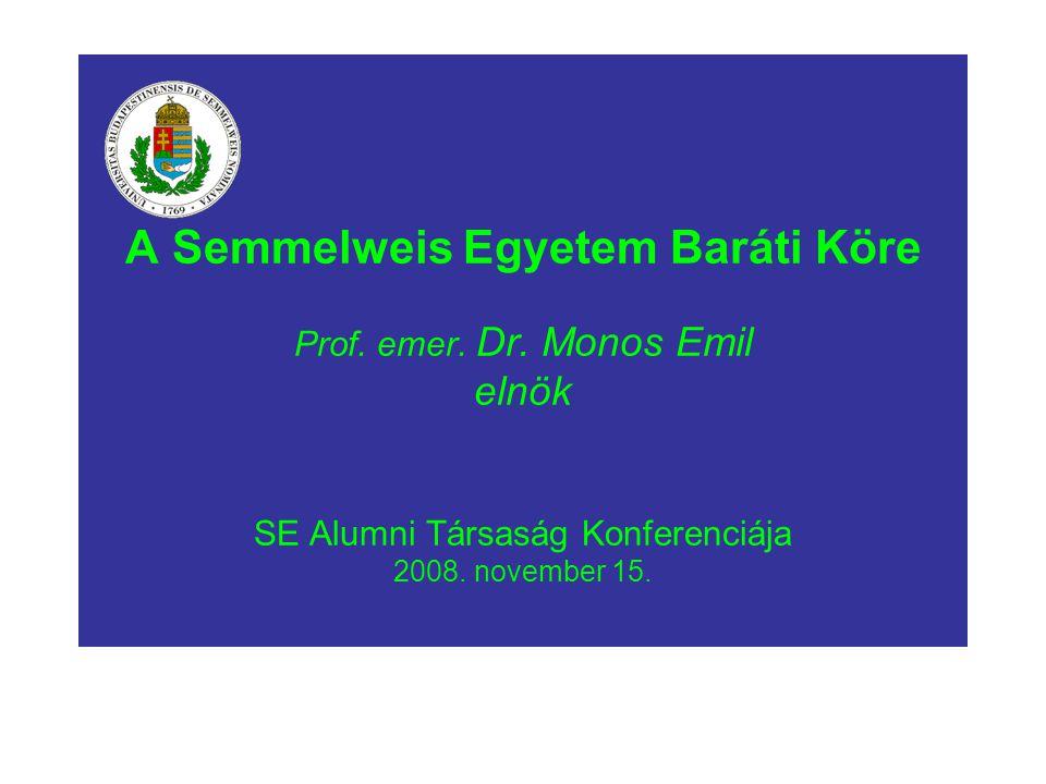 A Semmelweis Egyetem Baráti Köre Prof. emer. Dr
