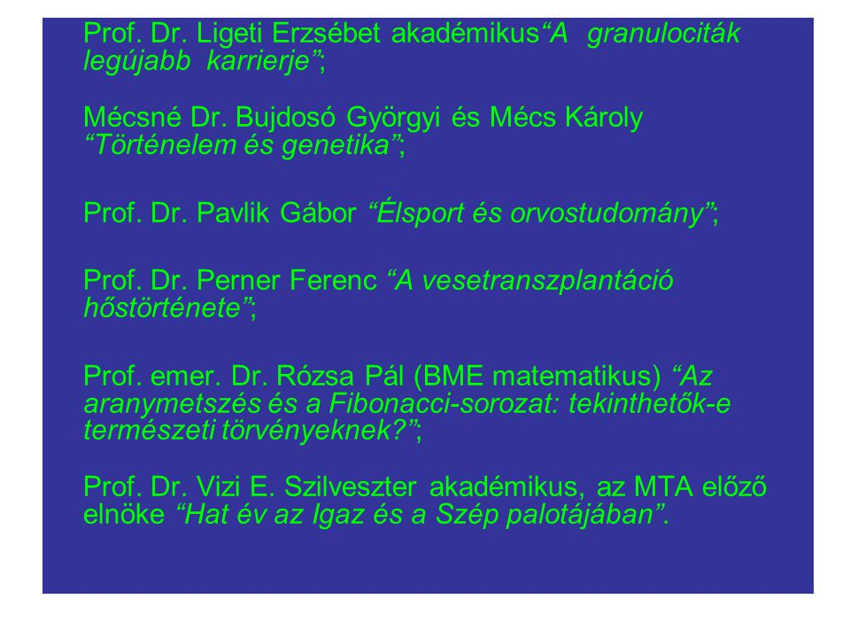 Mécsné Dr. Bujdosó Györgyi és Mécs Károly Történelem és genetika ;