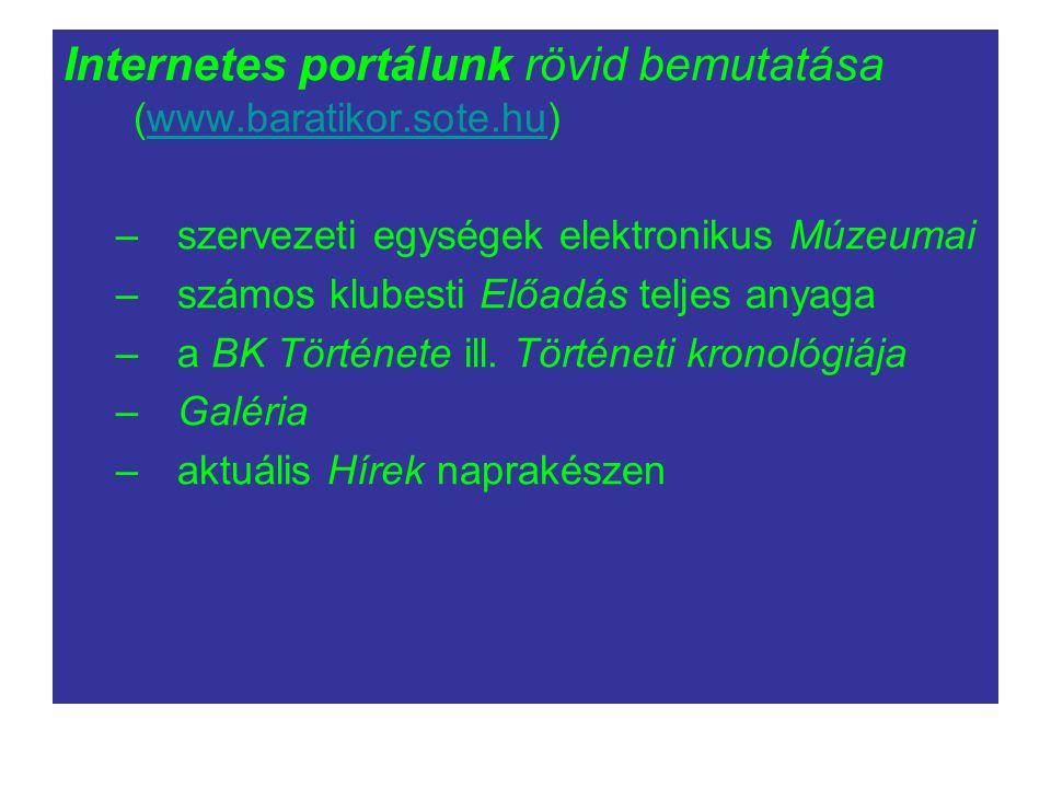 Internetes portálunk rövid bemutatása (www.baratikor.sote.hu)