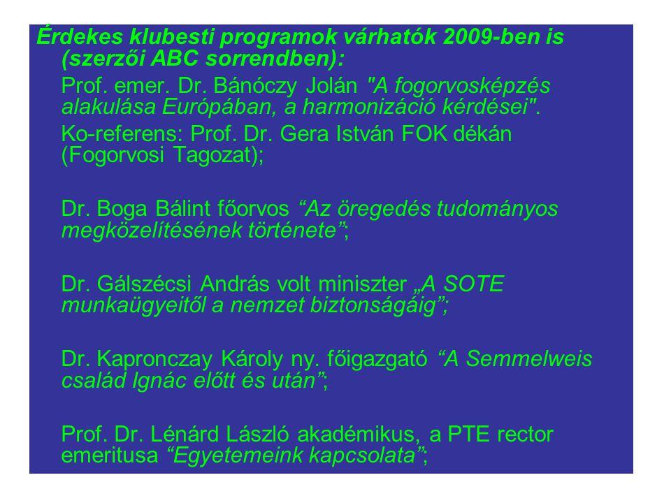 Érdekes klubesti programok várhatók 2009-ben is (szerzői ABC sorrendben):