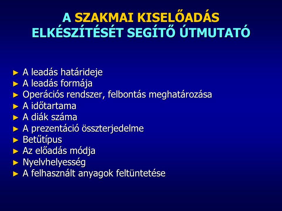 A SZAKMAI KISELŐADÁS ELKÉSZÍTÉSÉT SEGÍTŐ ÚTMUTATÓ