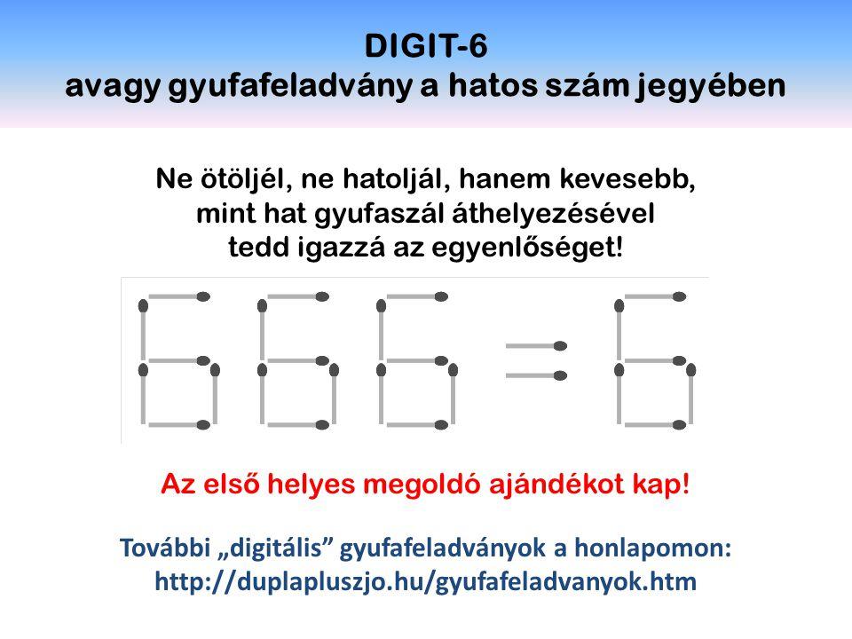 DIGIT-6 avagy gyufafeladvány a hatos szám jegyében