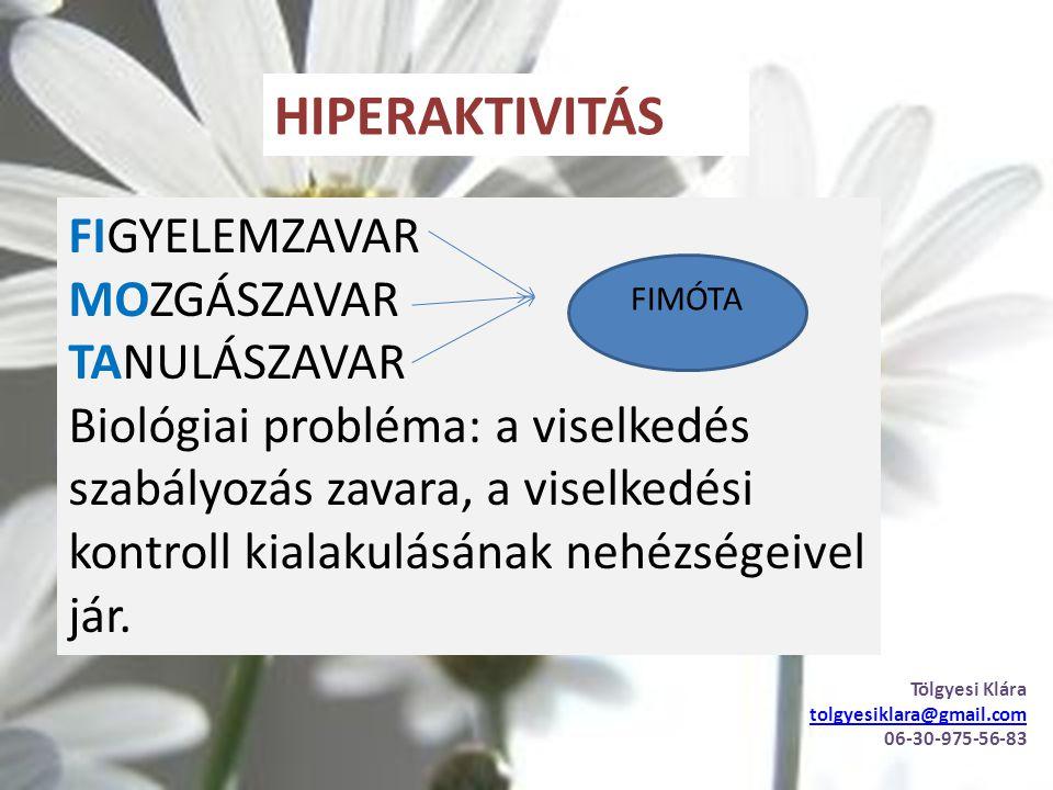 HIPERAKTIVITÁS FIGYELEMZAVAR MOZGÁSZAVAR TANULÁSZAVAR