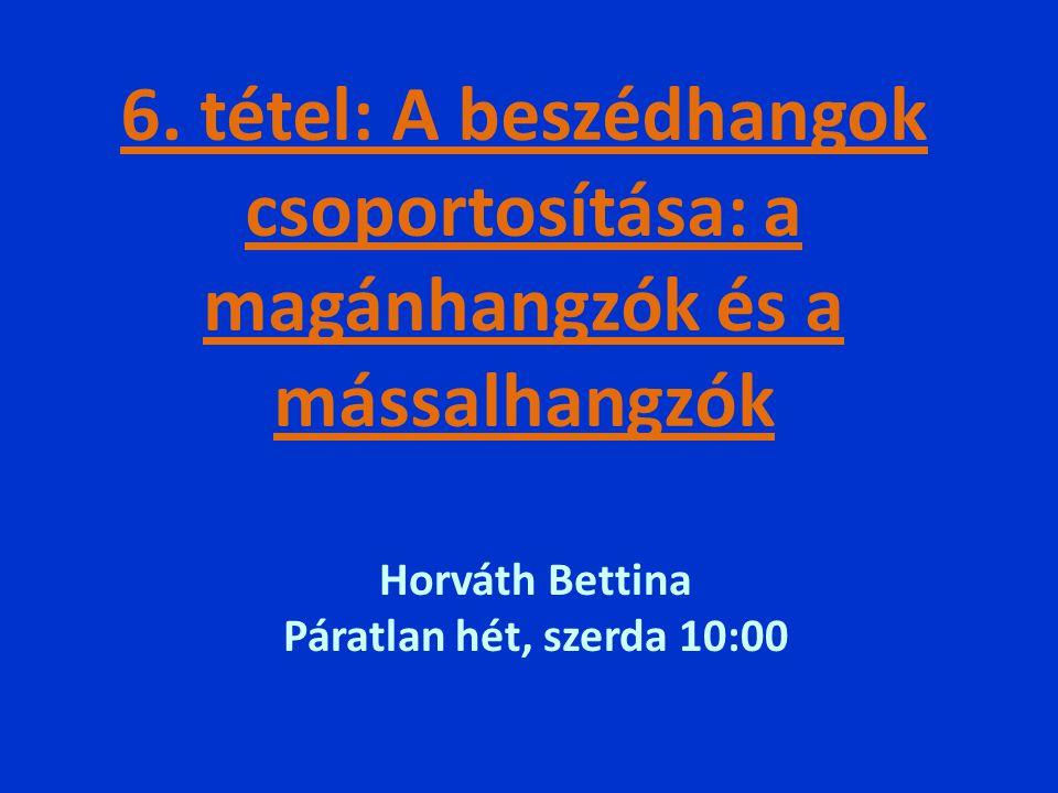 Horváth Bettina Páratlan hét, szerda 10:00