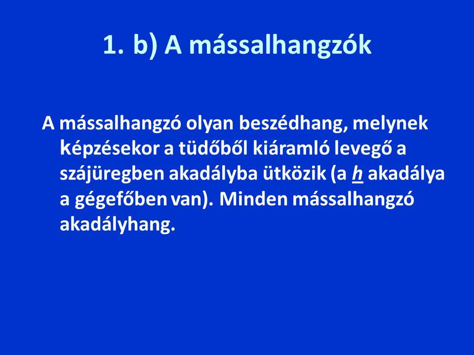1. b) A mássalhangzók