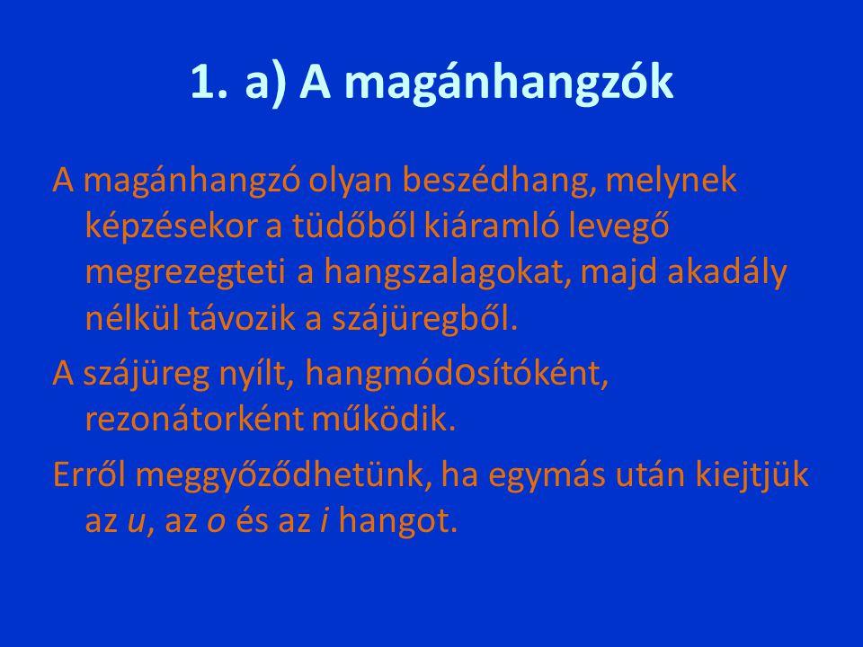 1. a) A magánhangzók