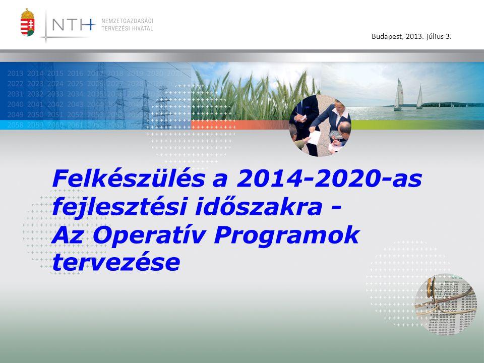 Felkészülés a 2014-2020-as fejlesztési időszakra - Az Operatív Programok tervezése