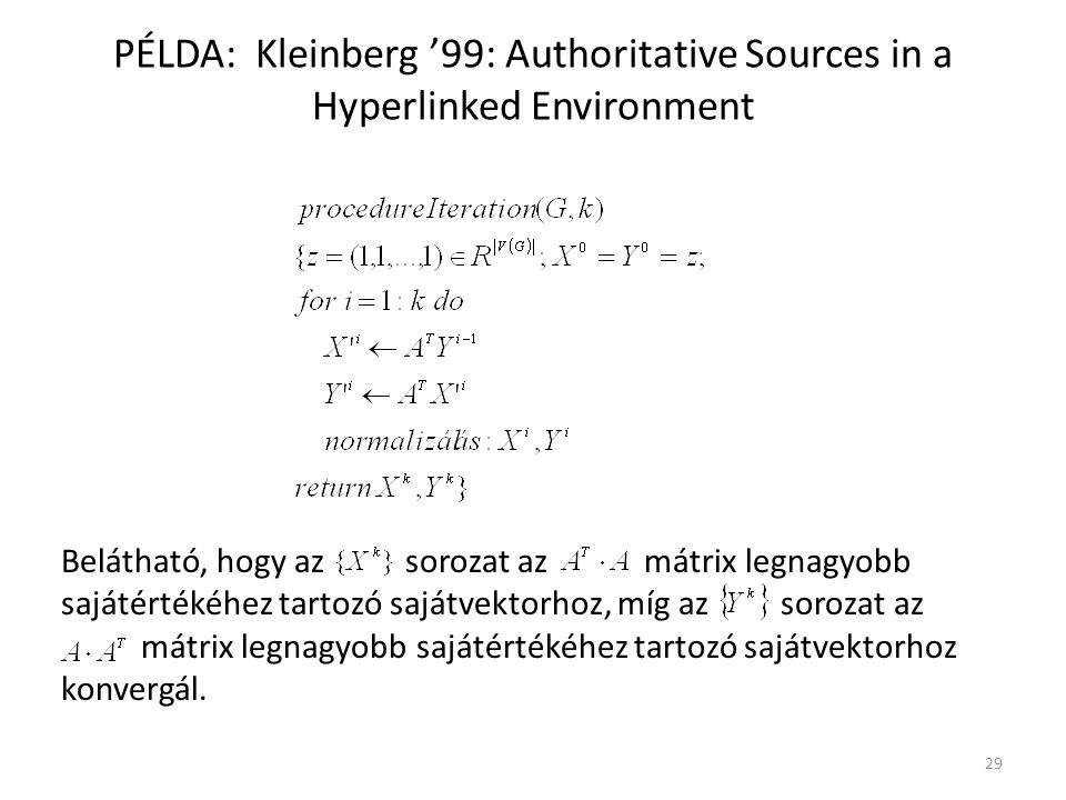 PÉLDA: Kleinberg '99: Authoritative Sources in a Hyperlinked Environment