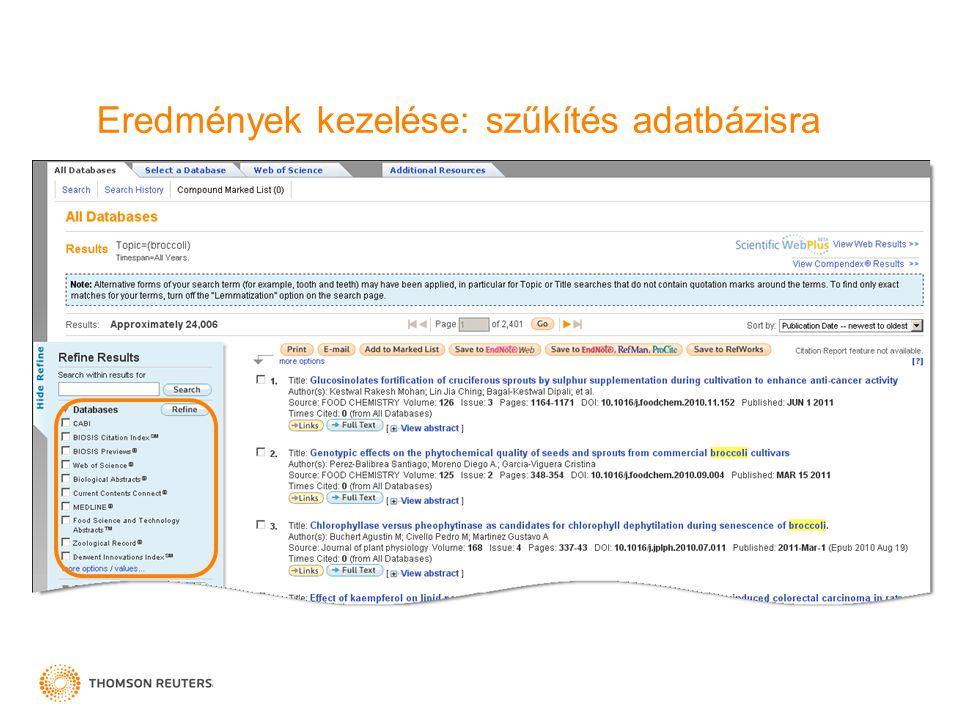Eredmények kezelése: szűkítés adatbázisra