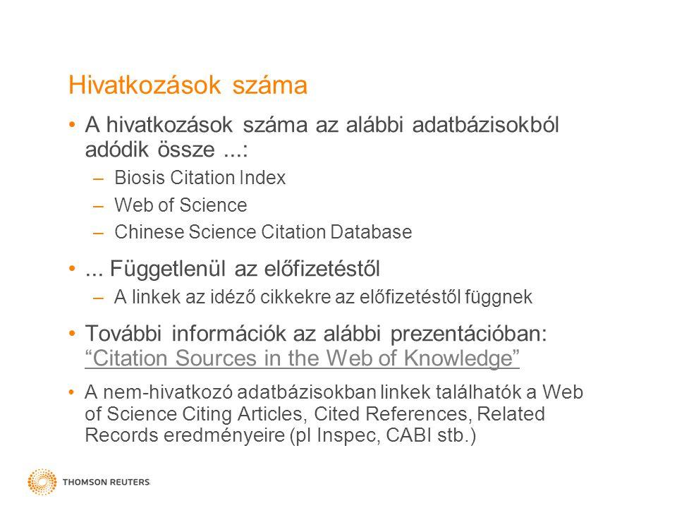 Hivatkozások száma A hivatkozások száma az alábbi adatbázisokból adódik össze ...: Biosis Citation Index.