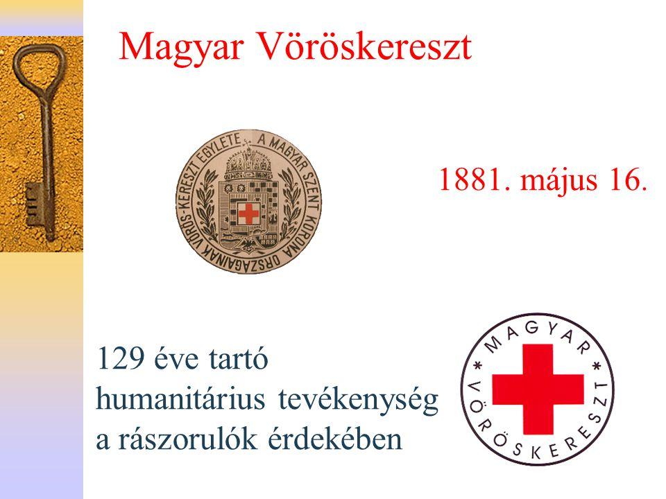 Magyar Vöröskereszt 129 éve tartó humanitárius tevékenység