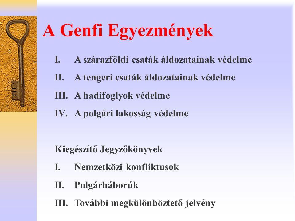 A Genfi Egyezmények A szárazföldi csaták áldozatainak védelme