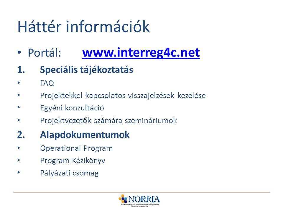 Háttér információk Portál: www.interreg4c.net Speciális tájékoztatás