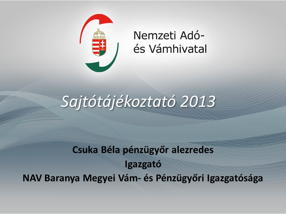 Sajtótájékoztató 2013 Csuka Béla pénzügyőr alezredes Igazgató