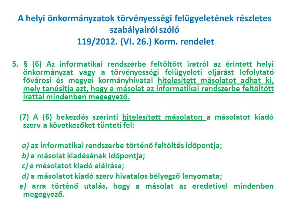 A helyi önkormányzatok törvényességi felügyeletének részletes szabályairól szóló 119/2012. (VI. 26.) Korm. rendelet