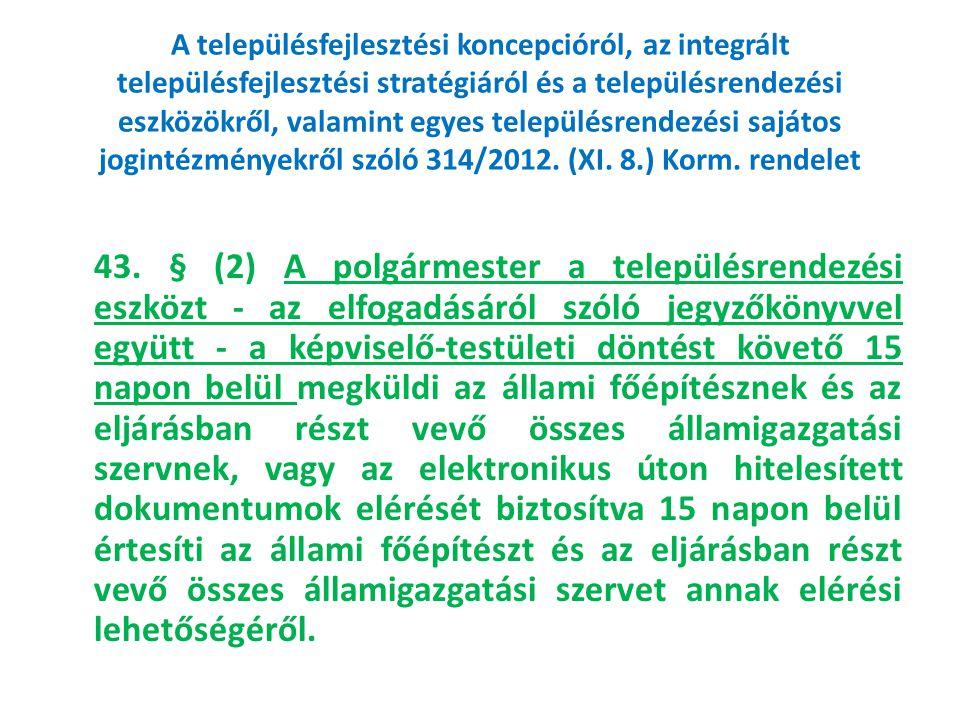 A településfejlesztési koncepcióról, az integrált településfejlesztési stratégiáról és a településrendezési eszközökről, valamint egyes településrendezési sajátos jogintézményekről szóló 314/2012. (XI. 8.) Korm. rendelet