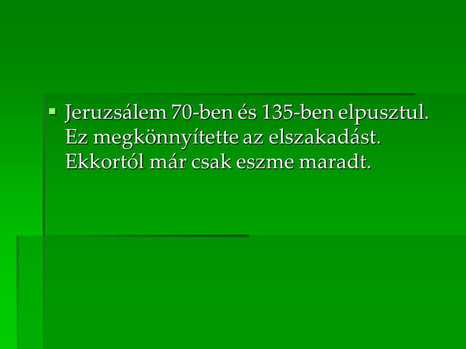 Jeruzsálem 70-ben és 135-ben elpusztul