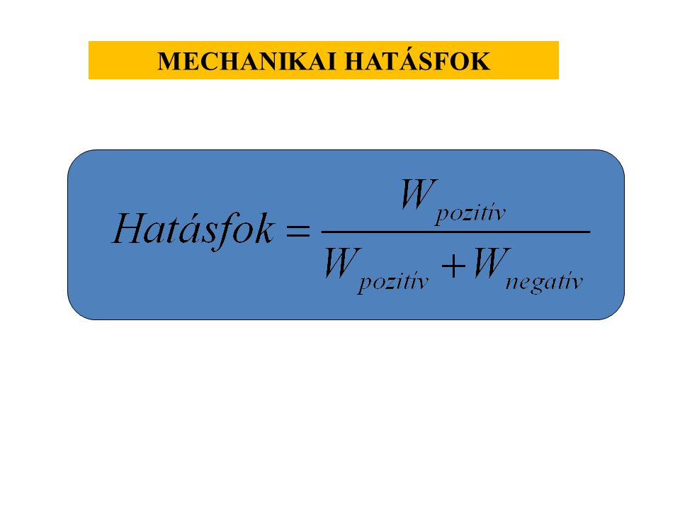 MECHANIKAI HATÁSFOK