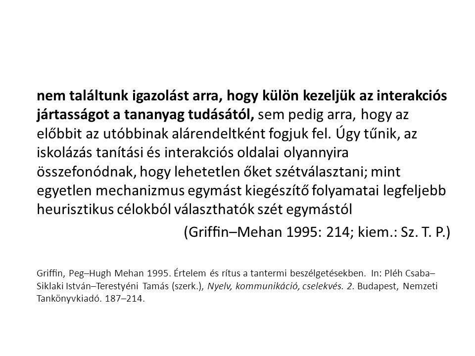 (Griffin–Mehan 1995: 214; kiem.: Sz. T. P.)