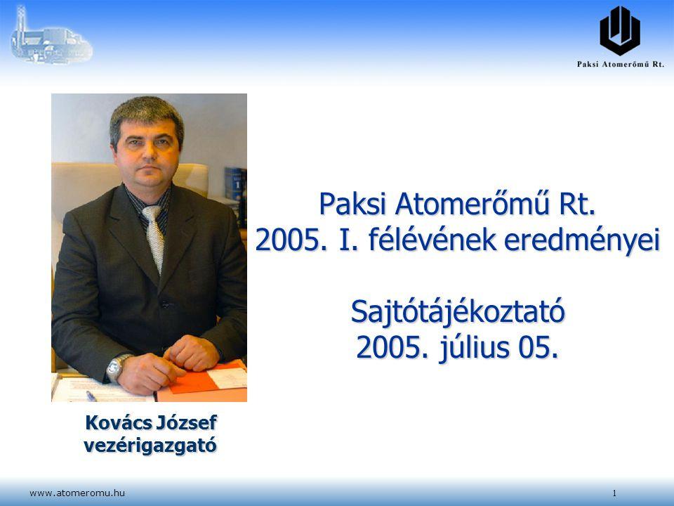 Paksi Atomerőmű Rt. 2005. I. félévének eredményei Sajtótájékoztató 2005. július 05.