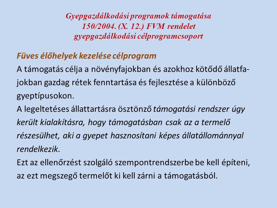 Gyepgazdálkodási programok támogatása 150/2004. (X. 12