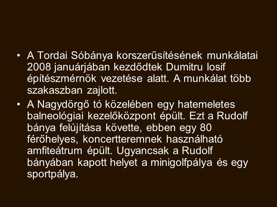 A Tordai Sóbánya korszerűsítésének munkálatai 2008 januárjában kezdődtek Dumitru Iosif építészmérnök vezetése alatt. A munkálat több szakaszban zajlott.