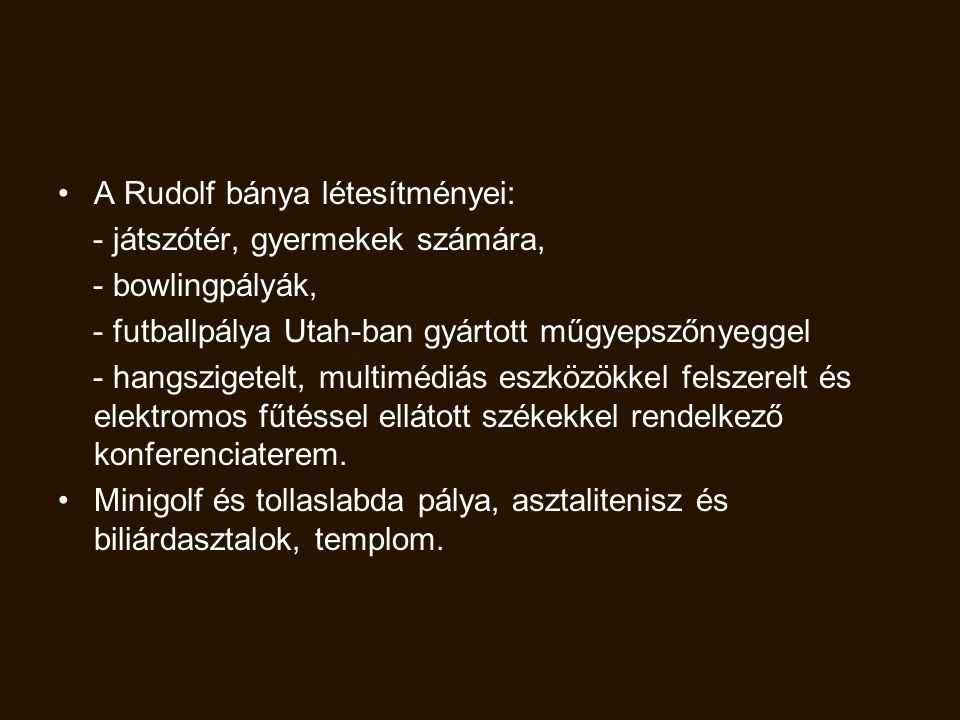 A Rudolf bánya létesítményei: