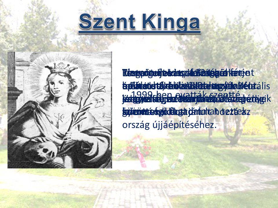 Szent Kinga Templomokat, kolostorokat építtetett, köztük a nagy kulturális jelentőségre szert tevő ószandeci ferences kolostort.