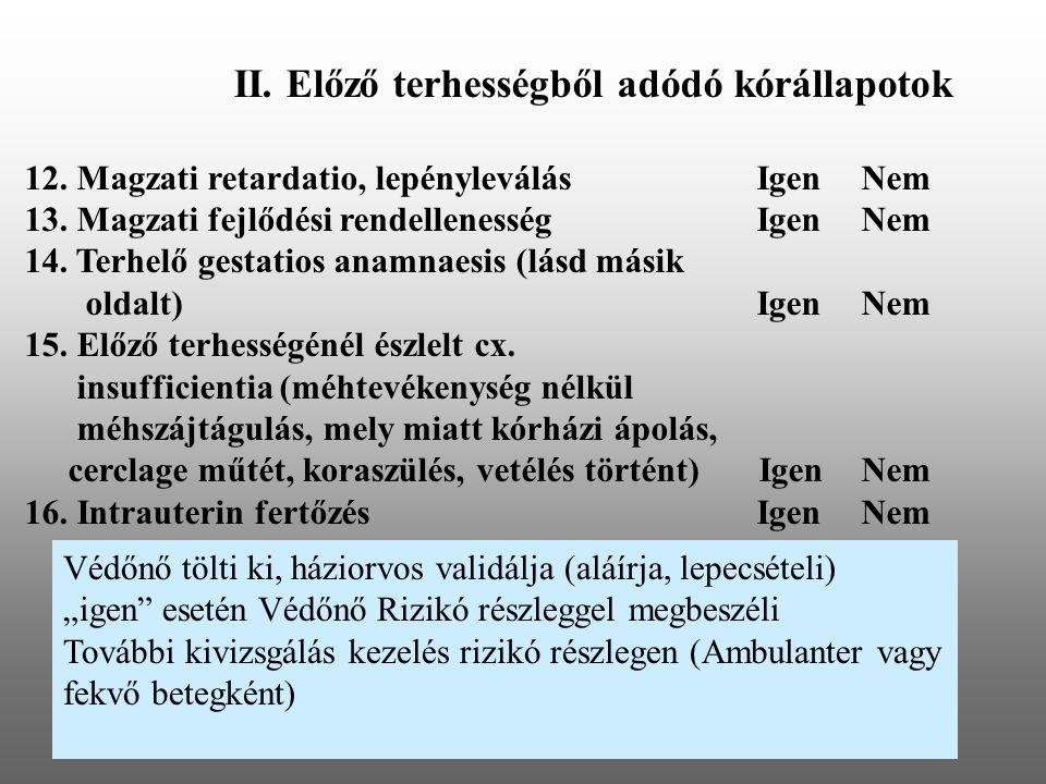 II. Előző terhességből adódó kórállapotok