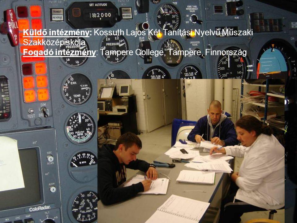 Küldő intézmény: Kossuth Lajos Két Tanítási Nyelvű Műszaki Szakközépiskola Fogadó intézmény: Tampere College, Tampere, Finnország