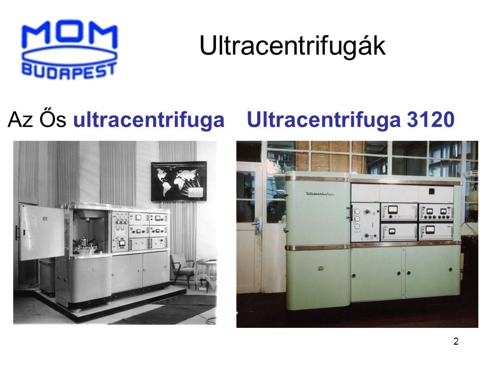 Ultracentrifugák Az Ős ultracentrifuga Ultracentrifuga 3120