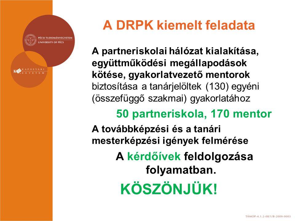 A DRPK kiemelt feladata