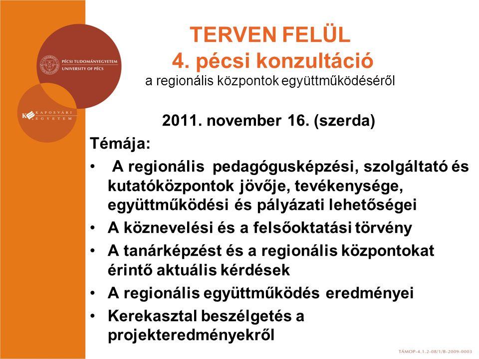 TERVEN FELÜL 4. pécsi konzultáció a regionális központok együttműködéséről