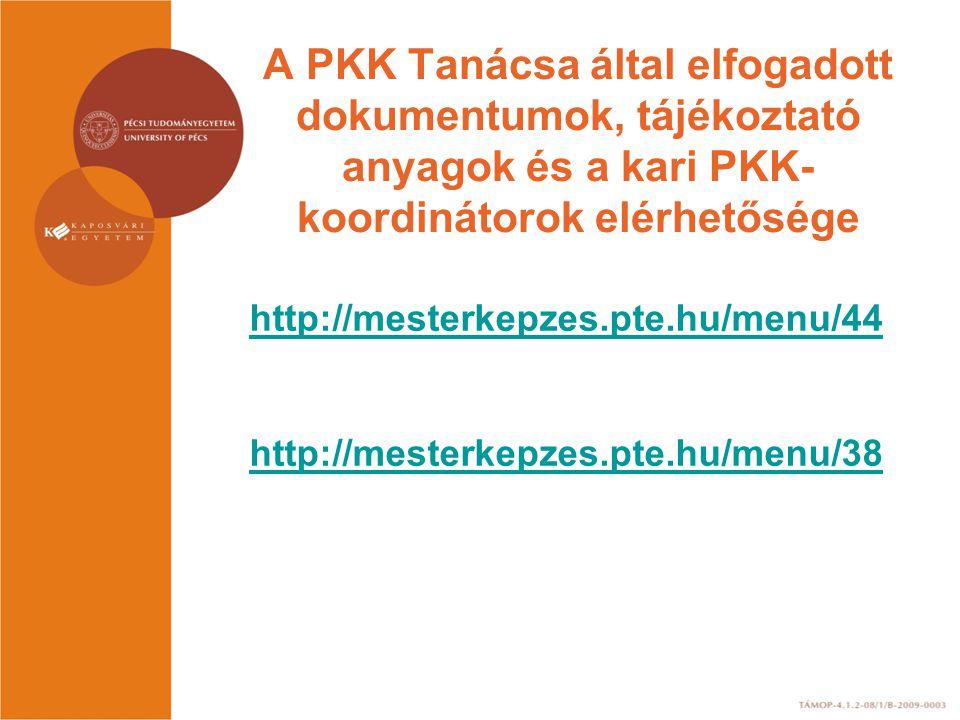 A PKK Tanácsa által elfogadott dokumentumok, tájékoztató anyagok és a kari PKK-koordinátorok elérhetősége