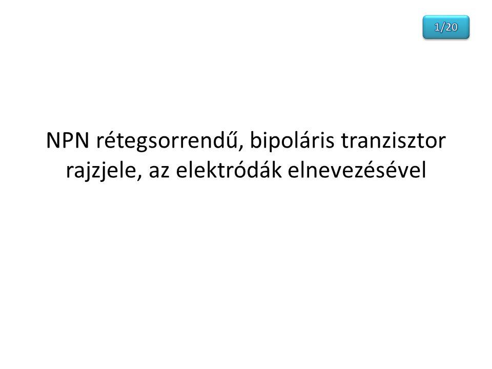 1/20 NPN rétegsorrendű, bipoláris tranzisztor rajzjele, az elektródák elnevezésével